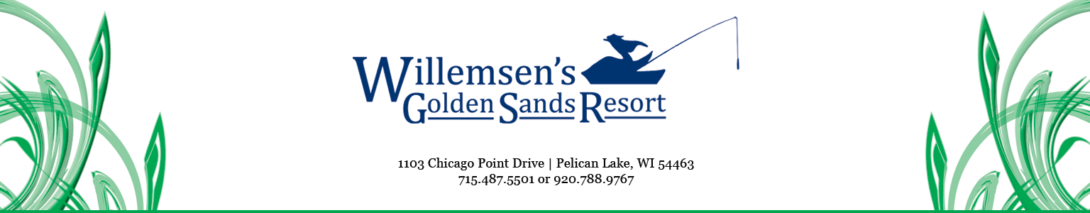 Willemsen's Golden Sands Resort, 1103 Chicago Point Drive, Pelican Lake, WI, 54463, 715.487.5501 or 920.788.9767